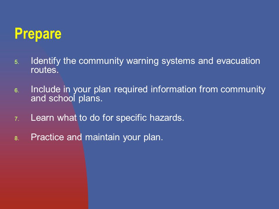 5. Identify the community warning systems and evacuation routes.