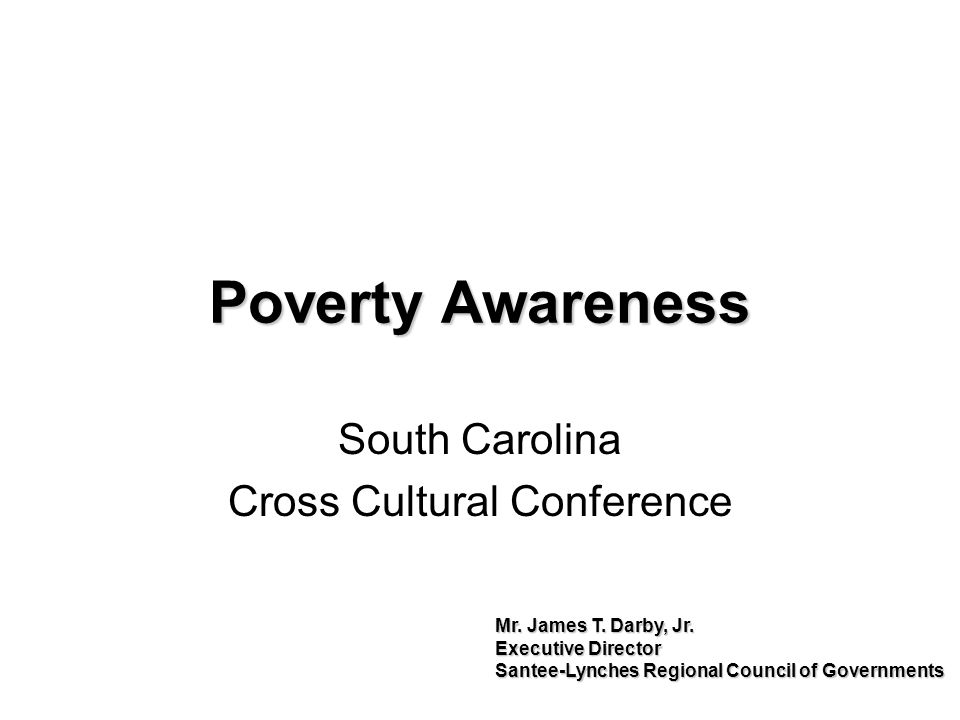 Poverty Awareness South Carolina Cross Cultural Conference Mr.