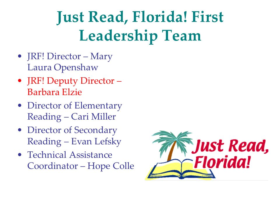 Just Read, Florida. First Leadership Team JRF. Director – Mary Laura Openshaw JRF.