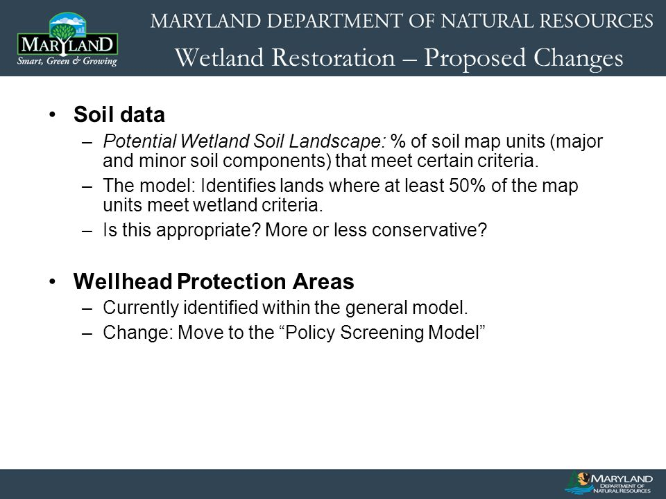 Wetland Restoration – Proposed Changes Soil data –Potential Wetland Soil Landscape: % of soil map units (major and minor soil components) that meet certain criteria.