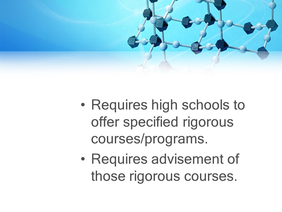 Requires high schools to offer specified rigorous courses/programs.