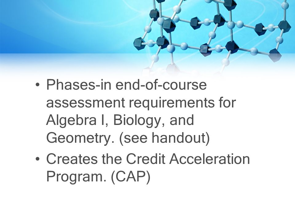 Phases-in end-of-course assessment requirements for Algebra I, Biology, and Geometry.