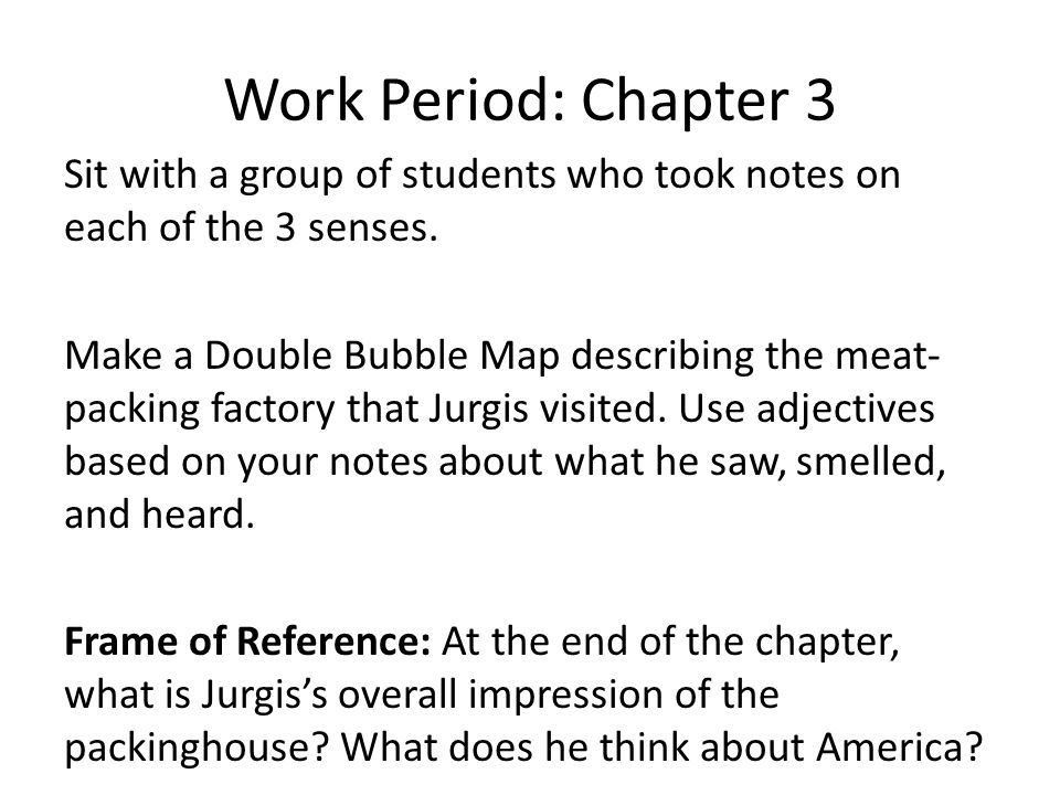 Work Period: Chapter 3 Sit with a group of students who took notes on each of the 3 senses.