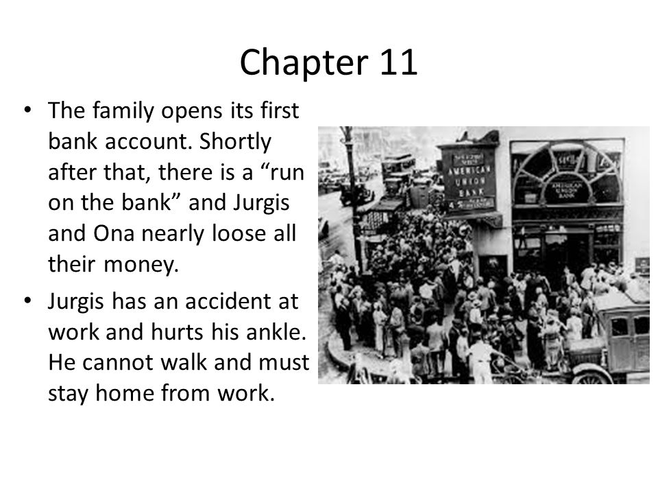 Chapter 11 The family opens its first bank account.