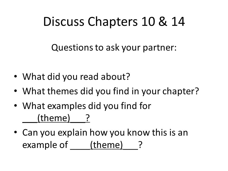 Discuss Chapters 10 & 14 Questions to ask your partner: What did you read about.