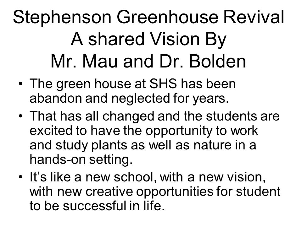 Stephenson Greenhouse Revival A shared Vision By Mr.