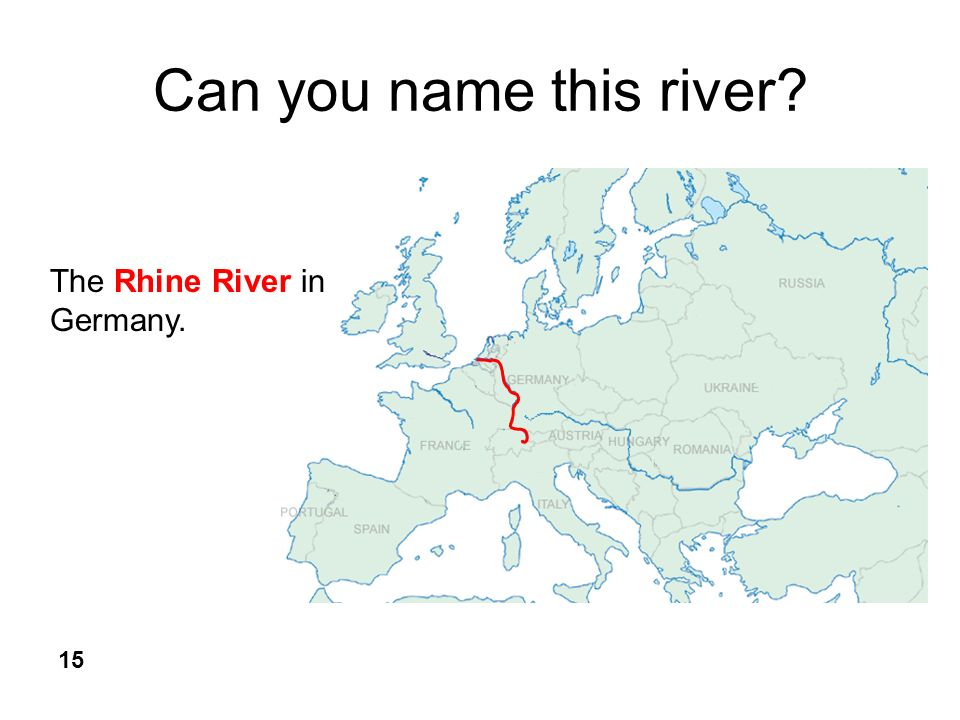 Can you name this river The Rhine River in Germany. 15