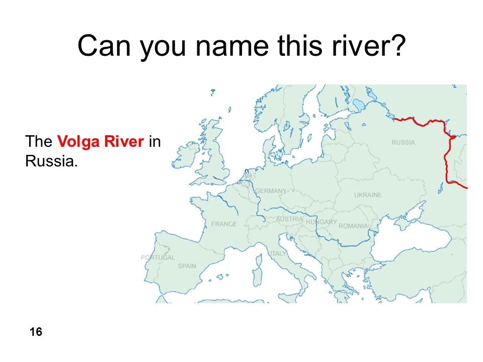 Can you name this river 16 The Volga River in Russia.