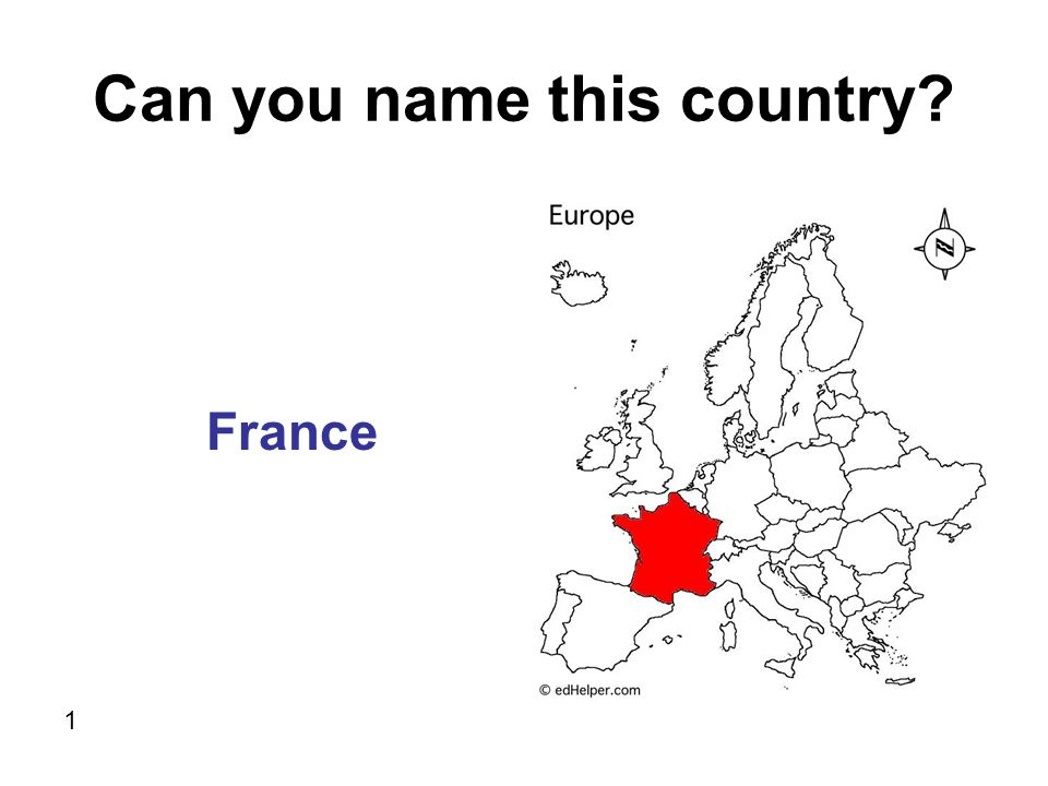 Can you name this country 1 France
