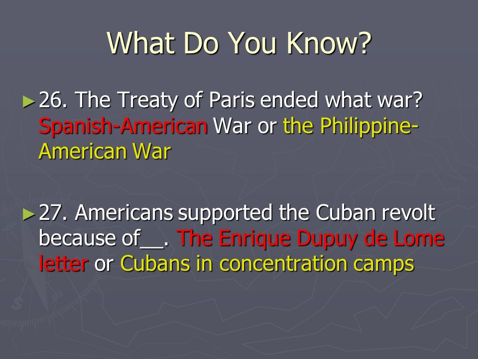 26. The Treaty of Paris ended what war. Spanish-American War or the Philippine- American War 27.
