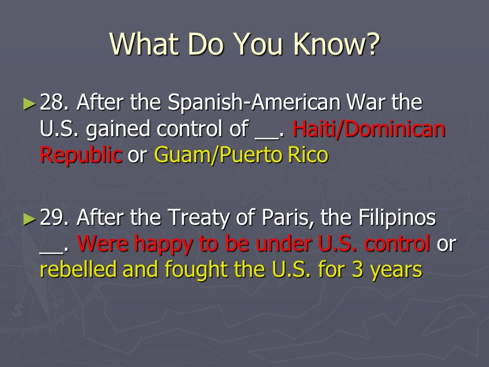28. After the Spanish-American War the U.S. gained control of __.