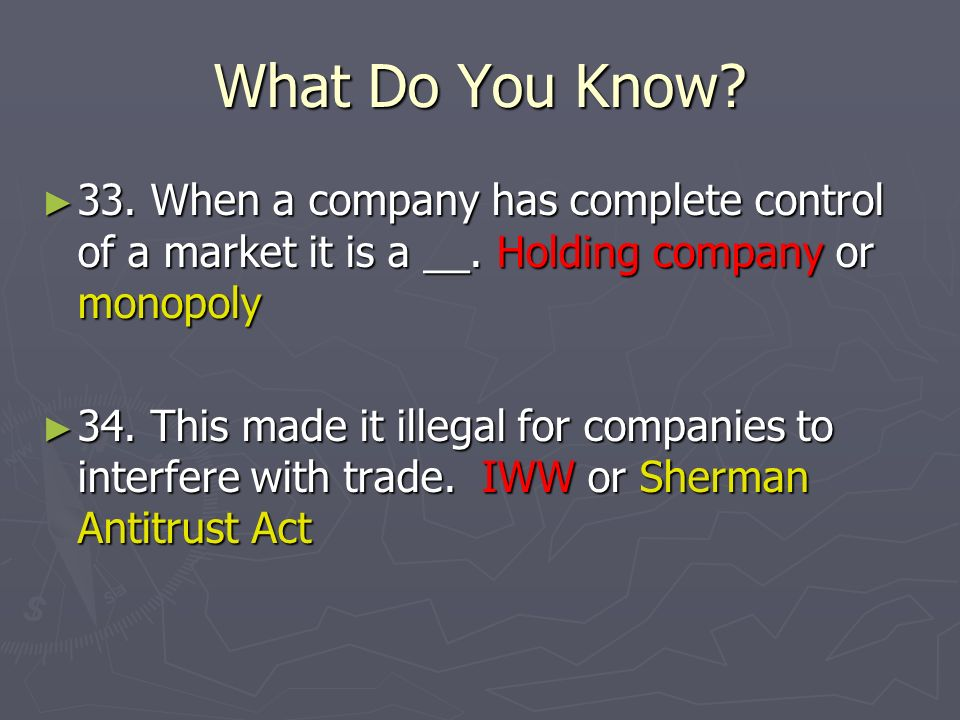 33. When a company has complete control of a market it is a __.