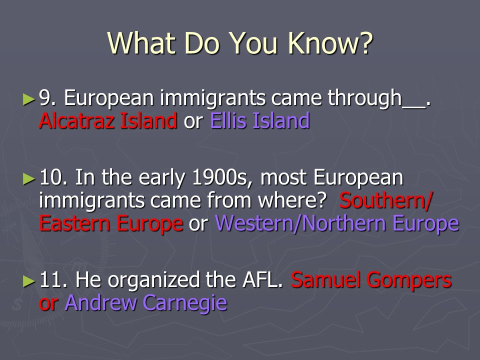 What Do You Know. 9. European immigrants came through__.