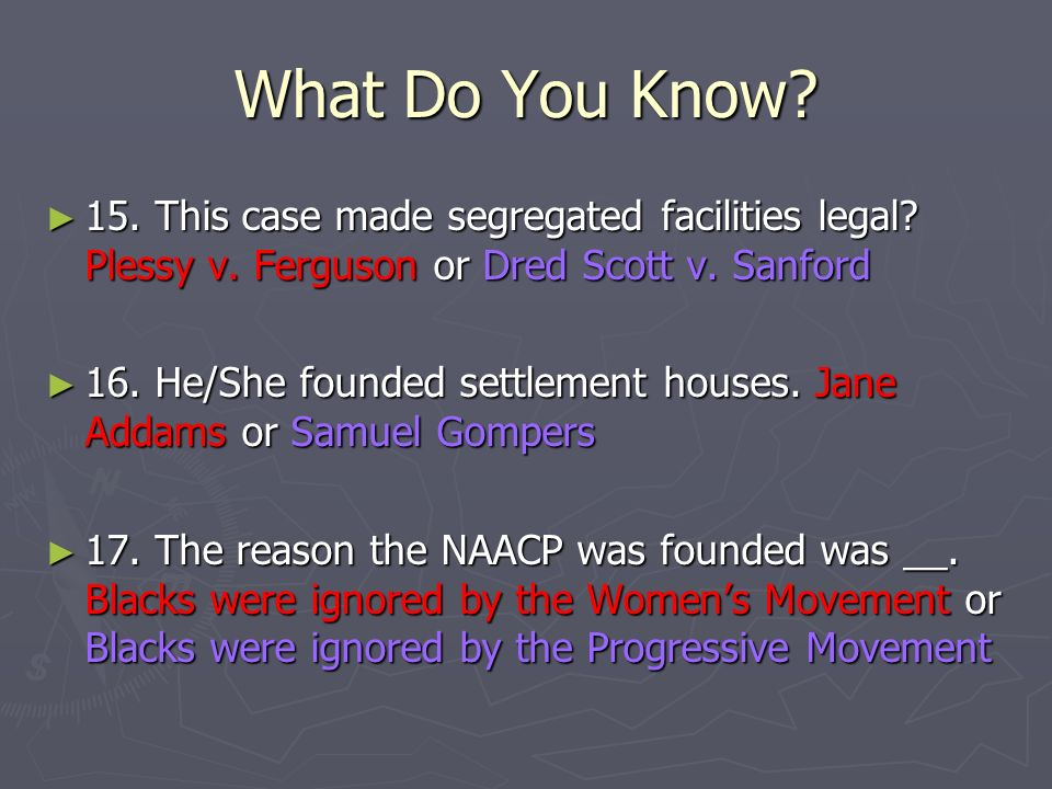 What Do You Know. 15. This case made segregated facilities legal.
