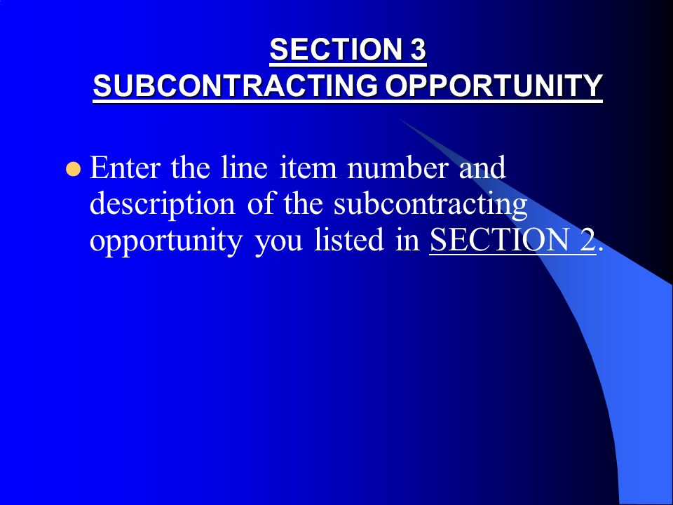 Page 2 Important: You must complete a copy of this page for each subcontracting opportunity you listed in Section 2.