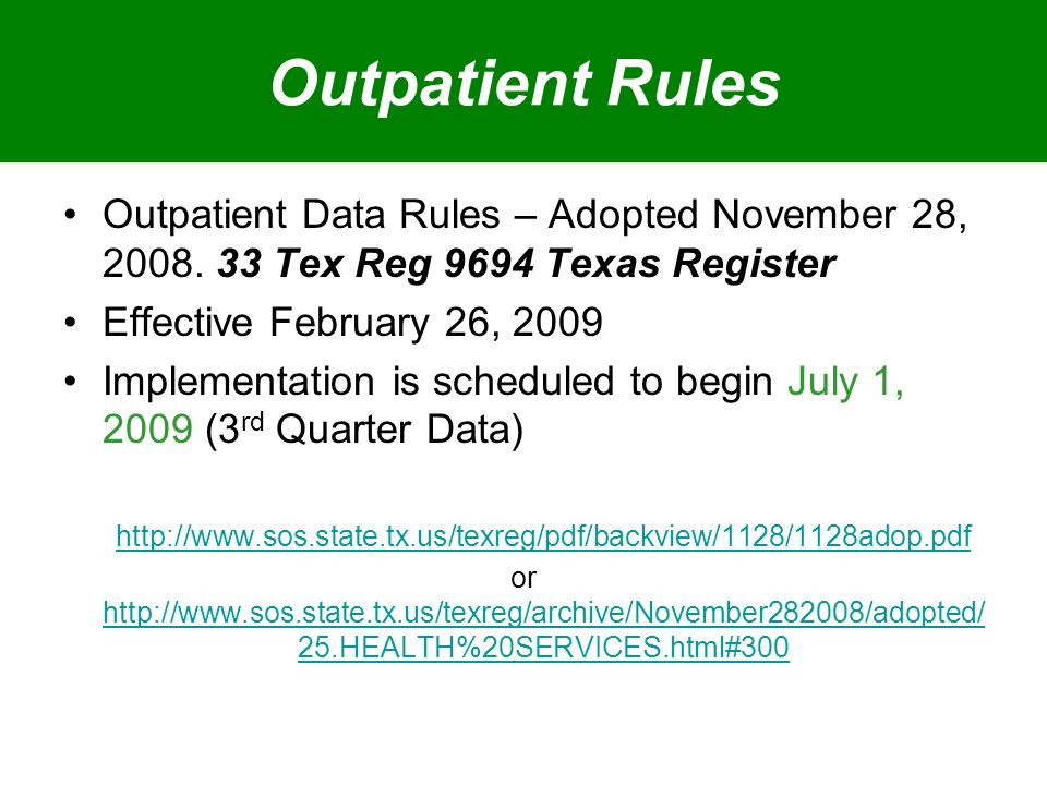 Outpatient Rules Outpatient Data Rules – Adopted November 28, 2008.