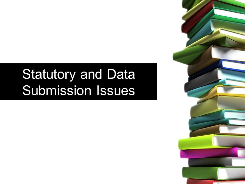 Statutory and Data Submission Issues