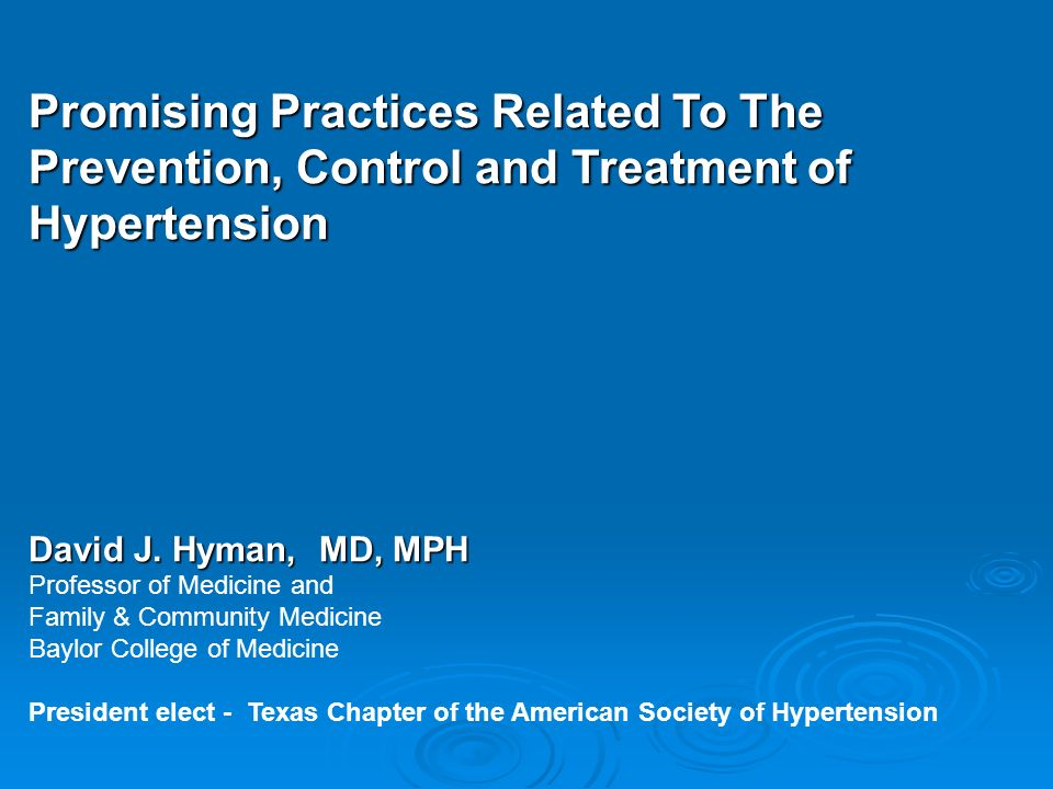 Promising Practices Related To The Prevention, Control and Treatment of Hypertension David J.