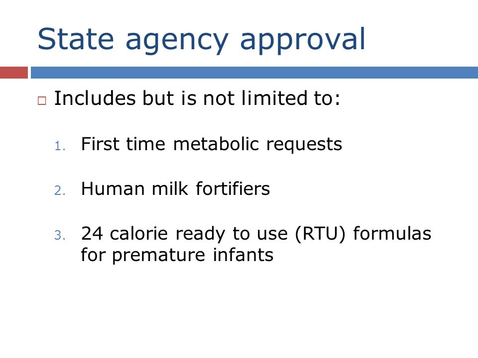 State agency approval Includes but is not limited to: 1.