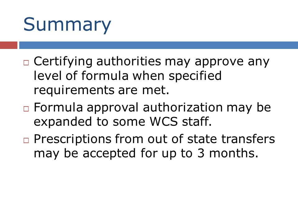 Summary Certifying authorities may approve any level of formula when specified requirements are met.
