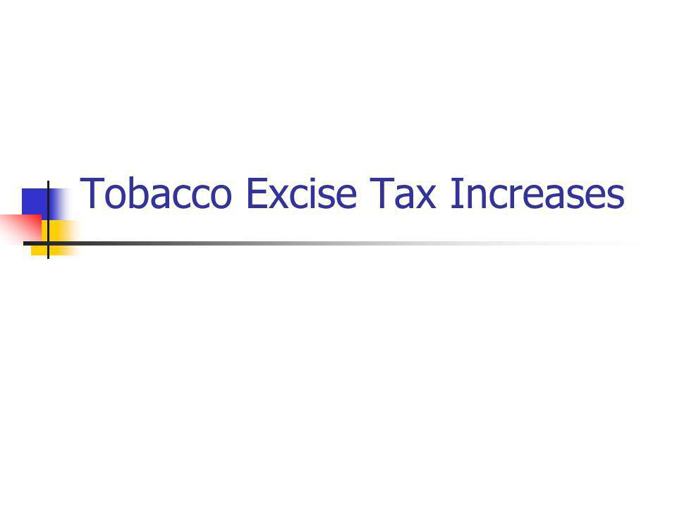 Tobacco Excise Tax Increases