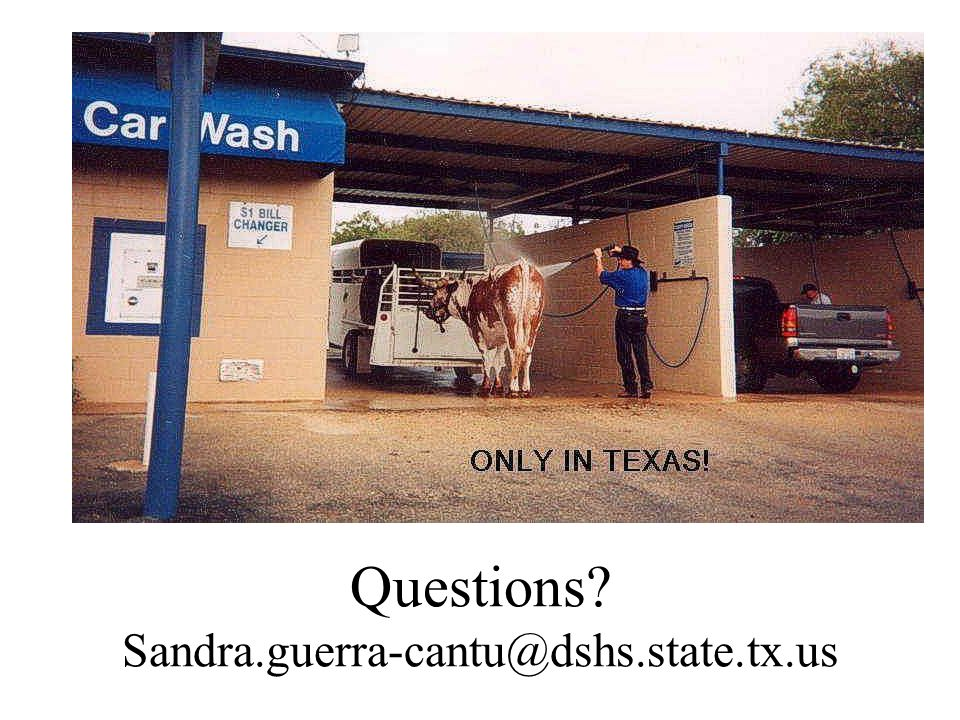 Questions Sandra.guerra-cantu@dshs.state.tx.us