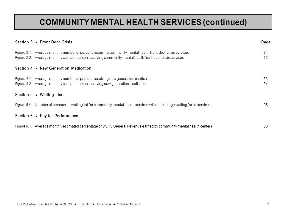 DSHS Behavioral Health DATA BOOK FY2011 Quarter 4 October 10, COMMUNITY MENTAL HEALTH SERVICES (continued) Section 3 Front Door Crisis Page Figure 3.1.