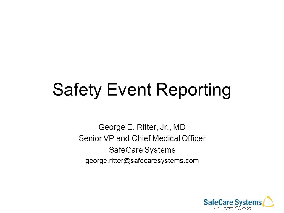 Safety Event Reporting George E.