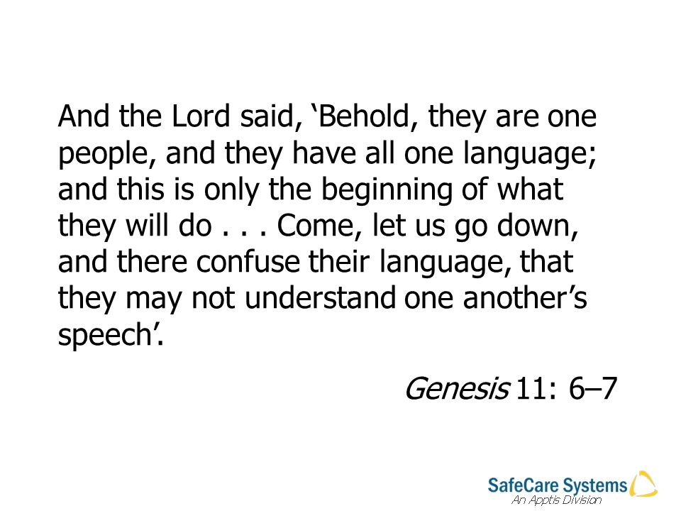 And the Lord said, Behold, they are one people, and they have all one language; and this is only the beginning of what they will do...
