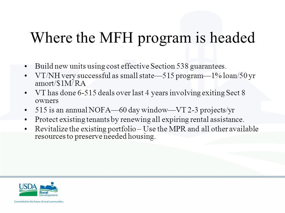 Where the MFH program is headed Build new units using cost effective Section 538 guarantees.