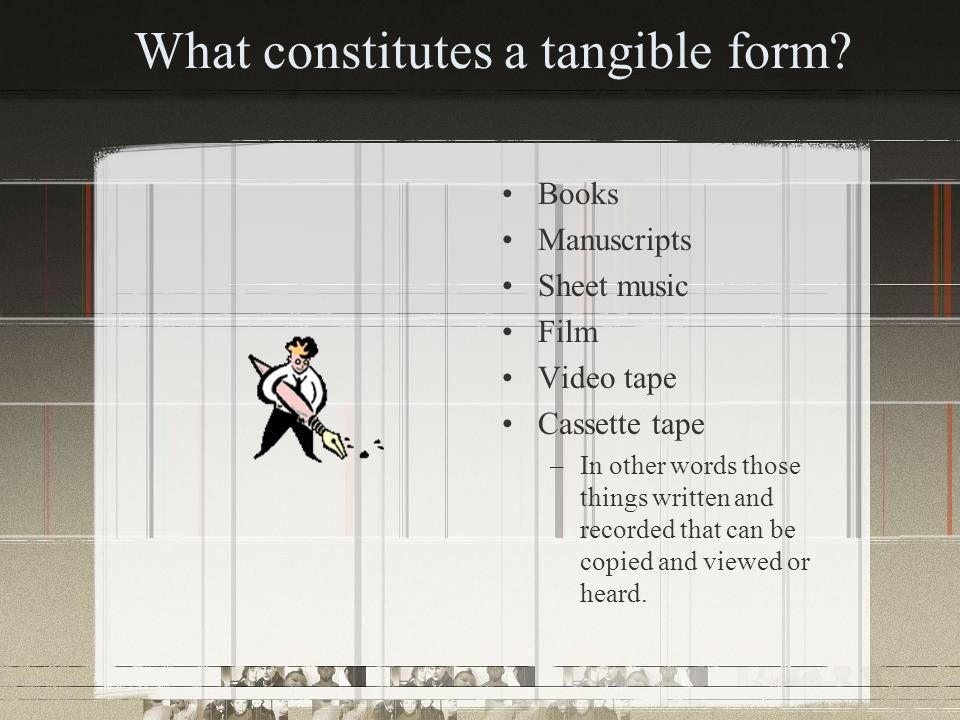 What constitutes a tangible form.