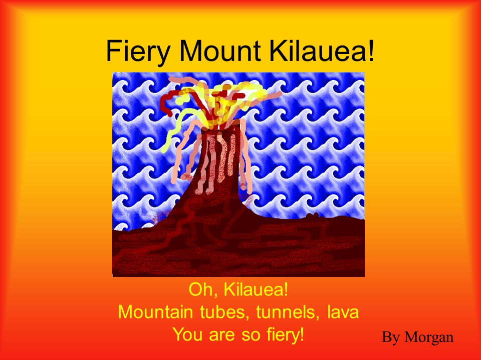 Lava is real hot. Raining volcanoes are cool. Ashes are real hot. By A.J. Raining Volcanoes