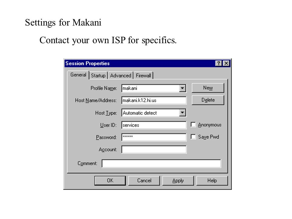 Settings for Makani Contact your own ISP for specifics.