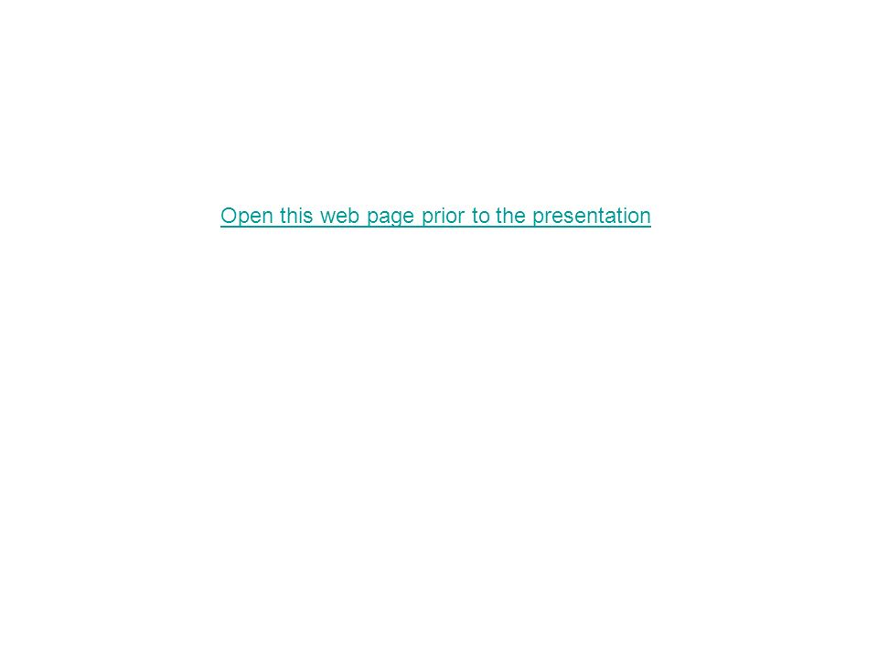 Open this web page prior to the presentation