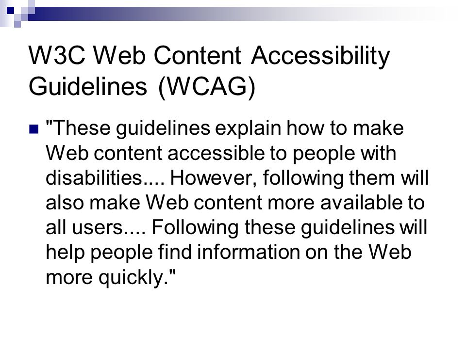 These guidelines explain how to make Web content accessible to people with disabilities....