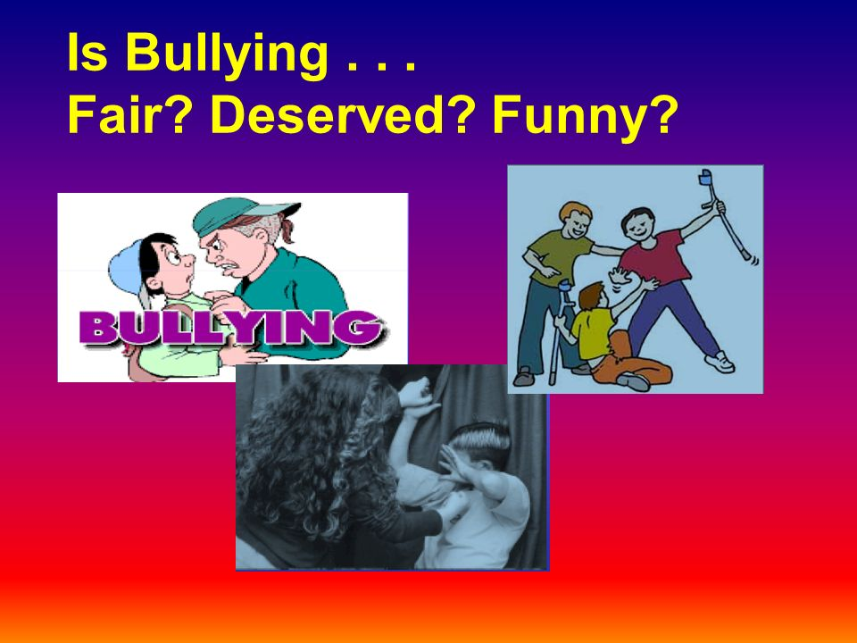 Is Bullying... Fair Deserved Funny