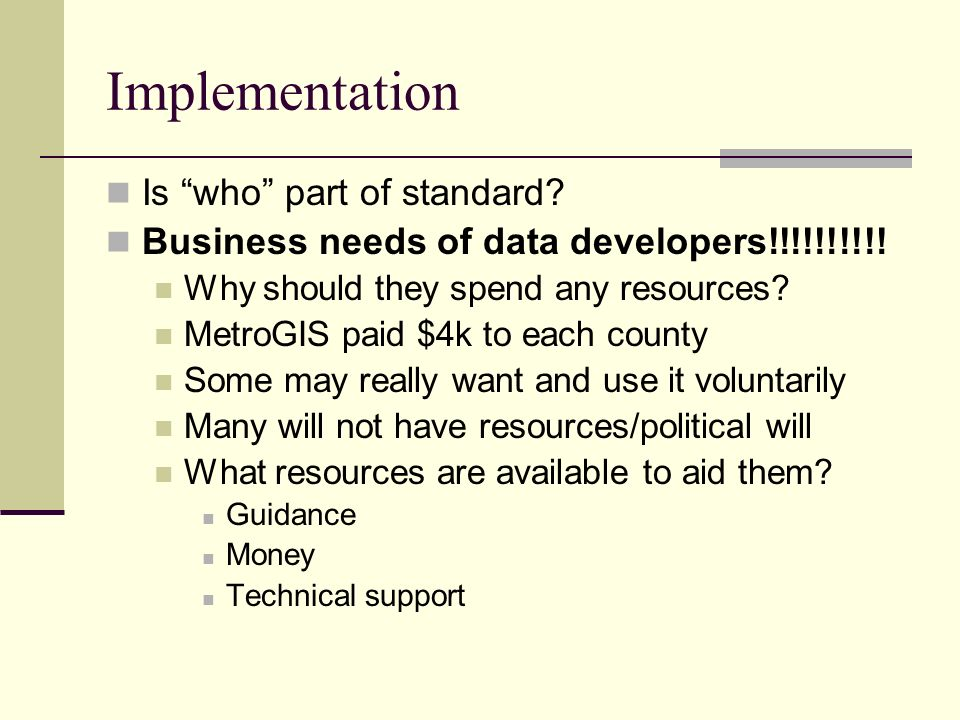 Implementation Is who part of standard. Business needs of data developers!!!!!!!!!.