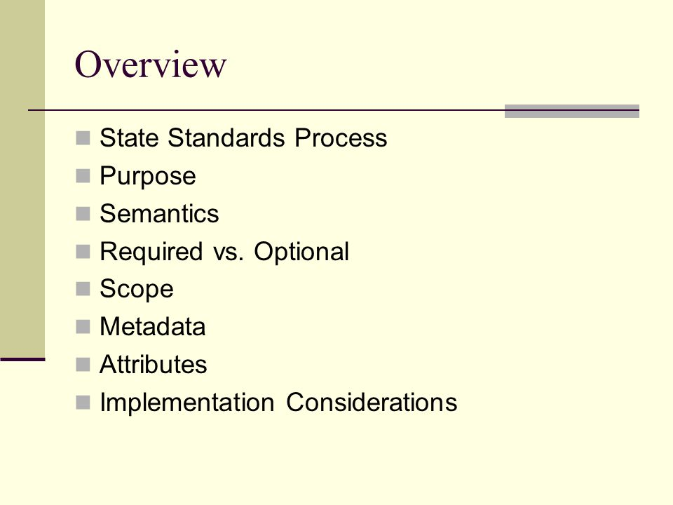 Overview State Standards Process Purpose Semantics Required vs.