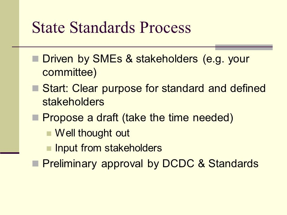 State Standards Process Driven by SMEs & stakeholders (e.g.