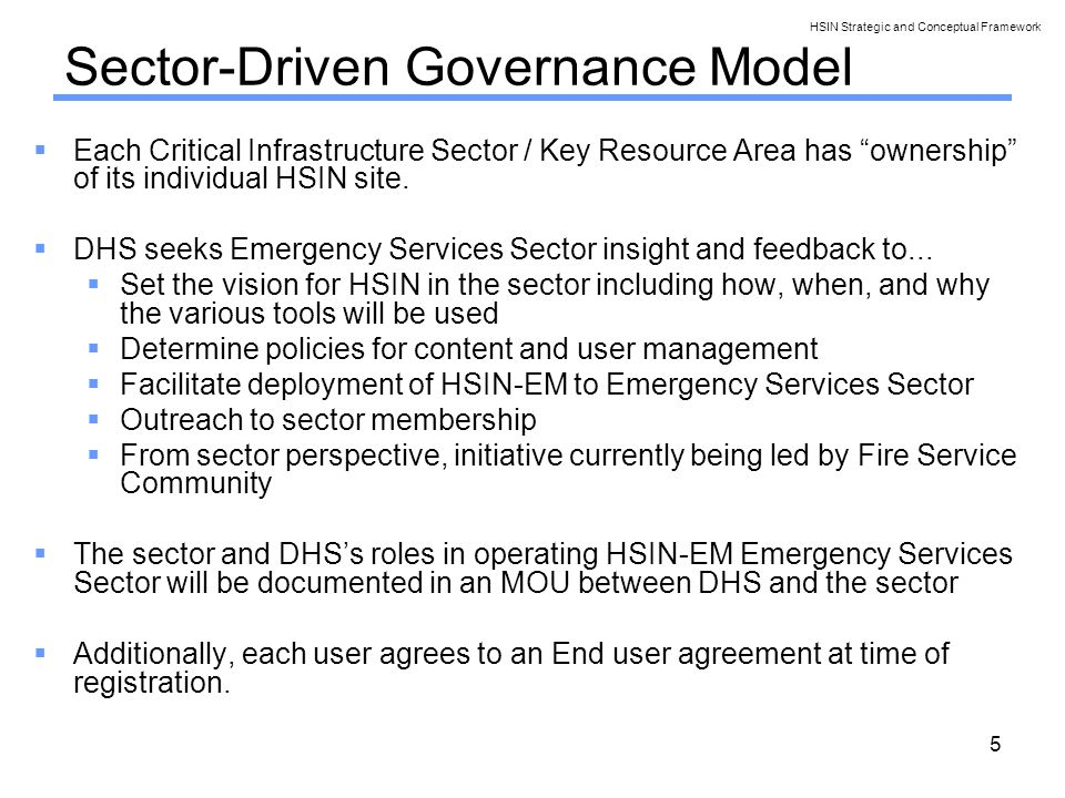 5 Sector-Driven Governance Model Each Critical Infrastructure Sector / Key Resource Area has ownership of its individual HSIN site.