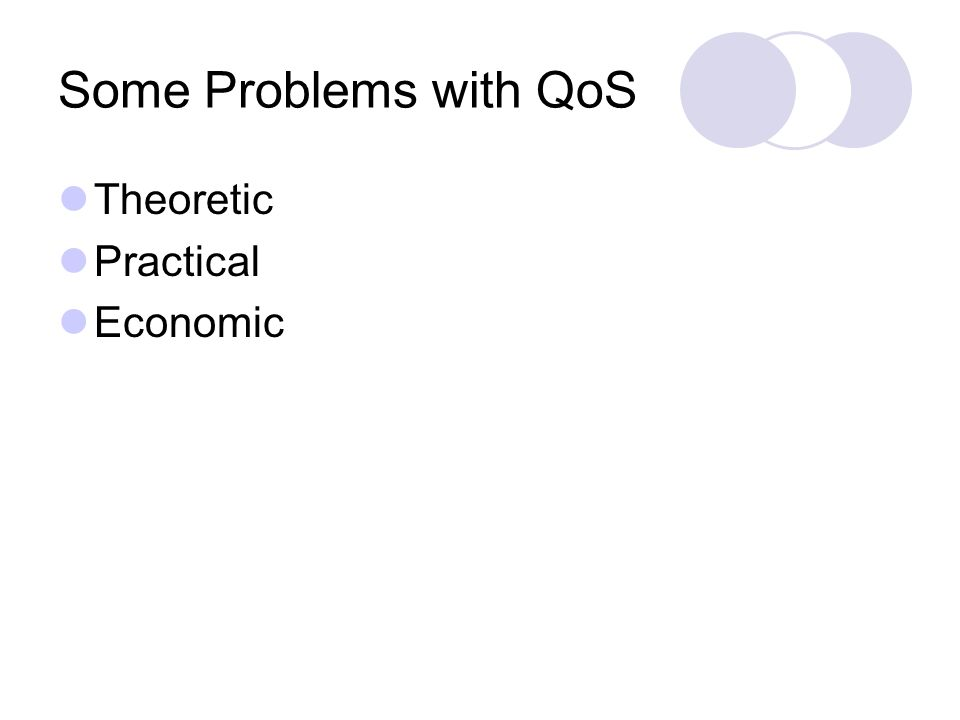 Some Problems with QoS Theoretic Practical Economic