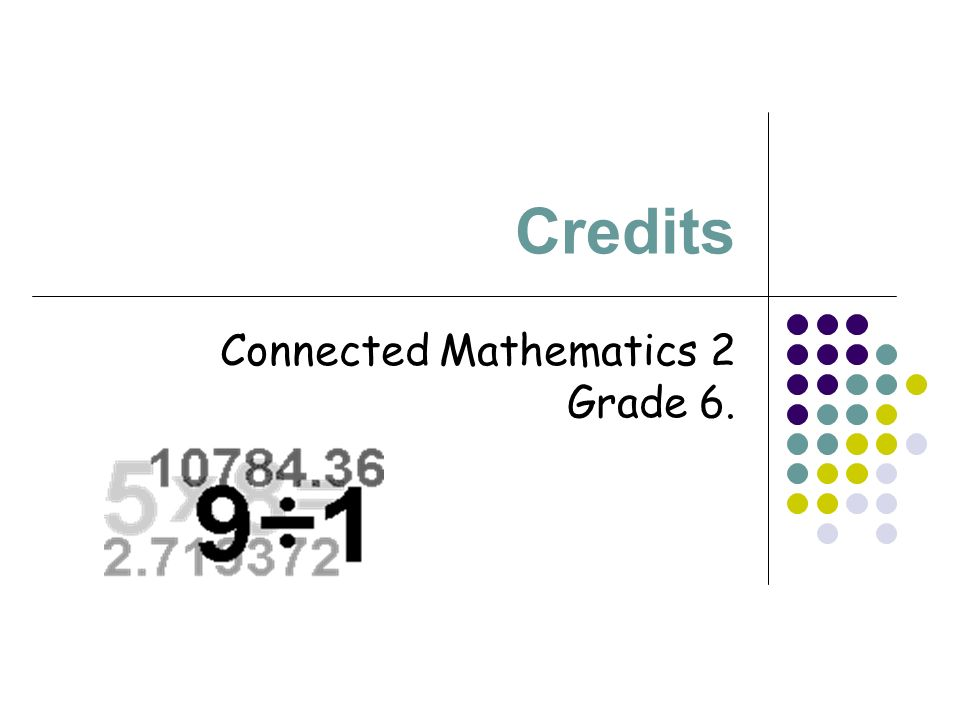 Credits Connected Mathematics 2 Grade 6.