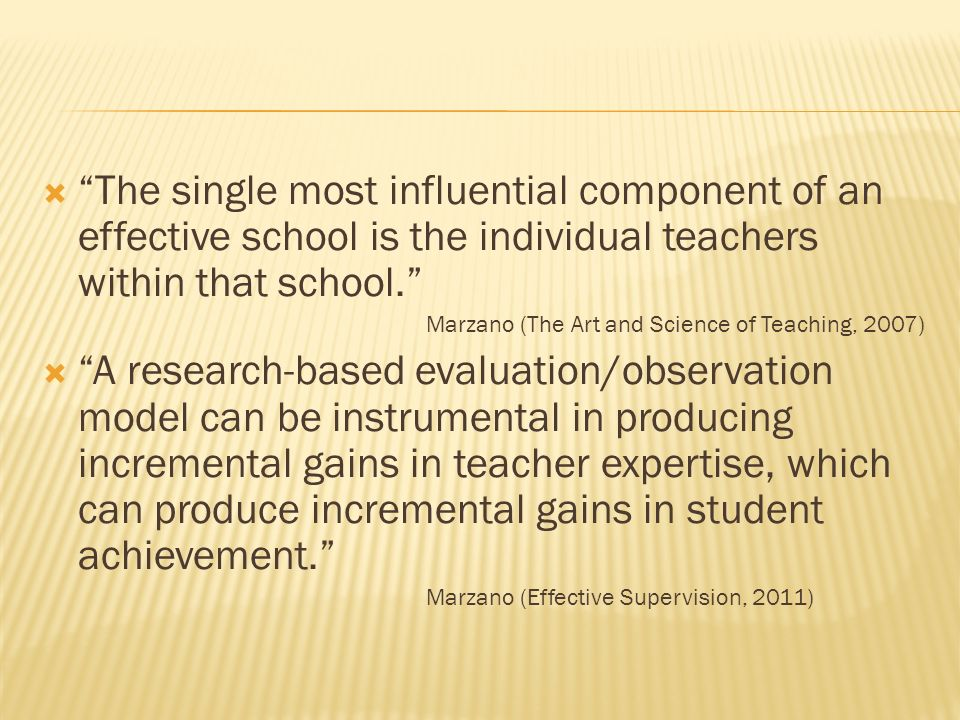 The single most influential component of an effective school is the individual teachers within that school.