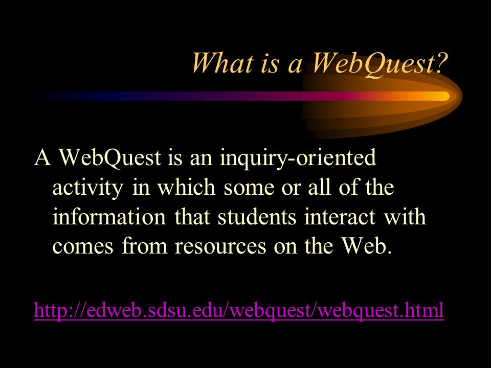 What is a WebQuest.