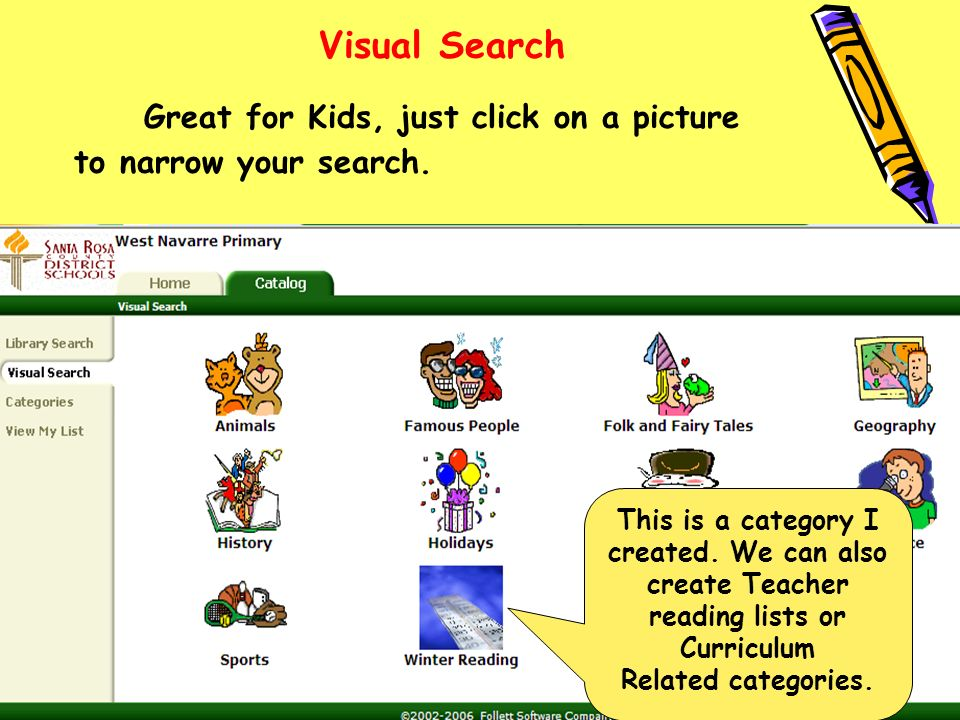 Visual Search Great for Kids, just click on a picture to narrow your search.