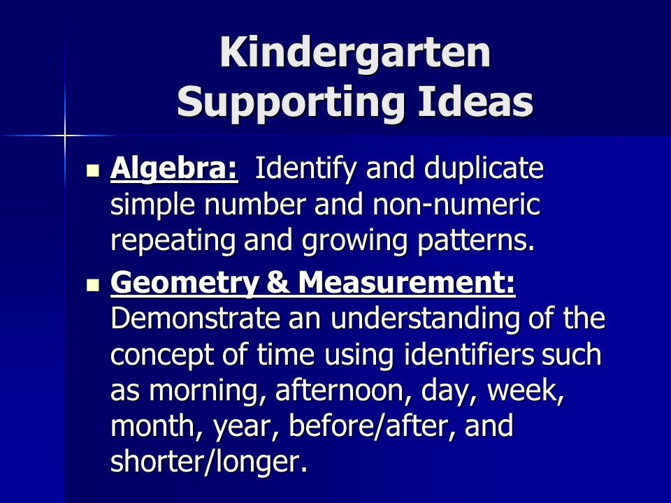 Kindergarten Supporting Ideas Algebra: Identify and duplicate simple number and non-numeric repeating and growing patterns.