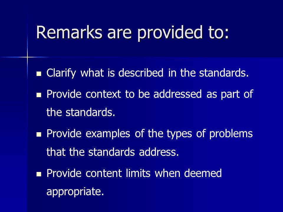 Remarks are provided to: Clarify what is described in the standards.