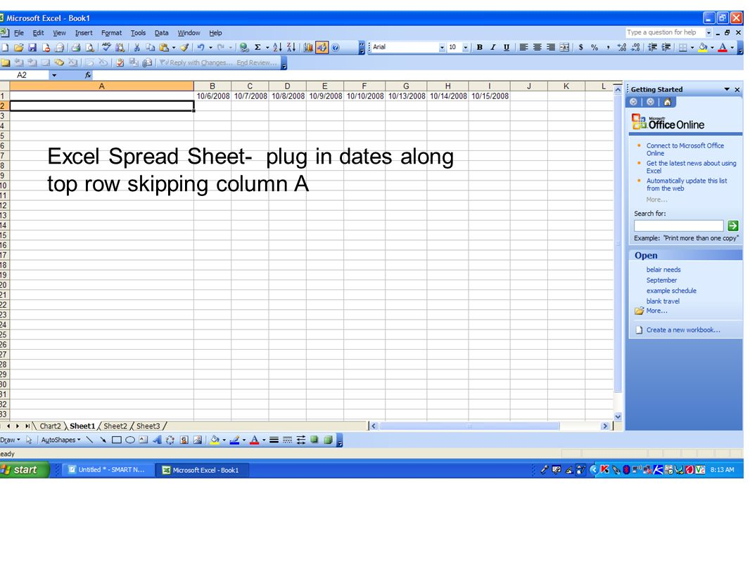 Excel Spread Sheet- plug in dates along top row skipping column A