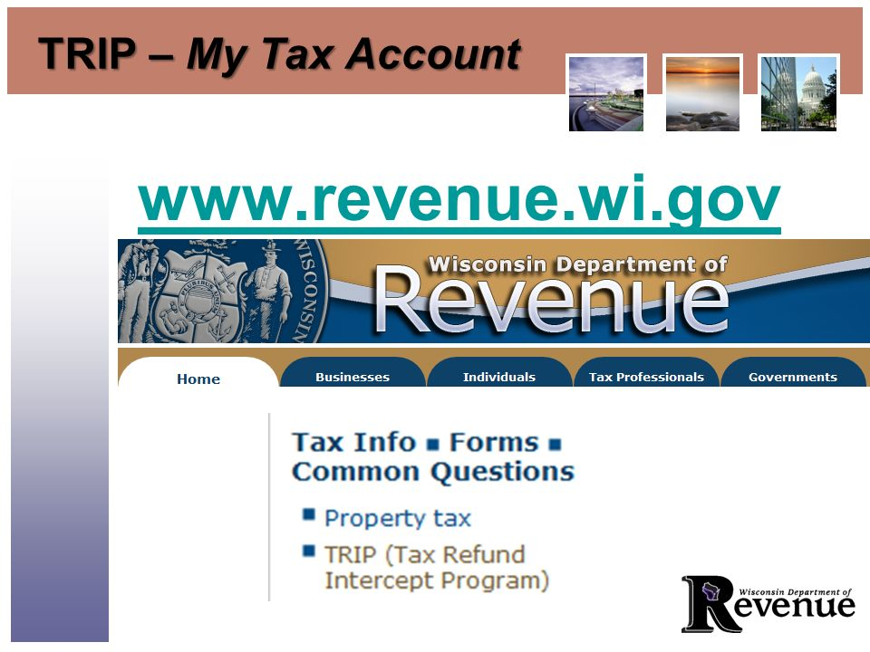 TRIP – My Tax Account www.revenue.wi.gov