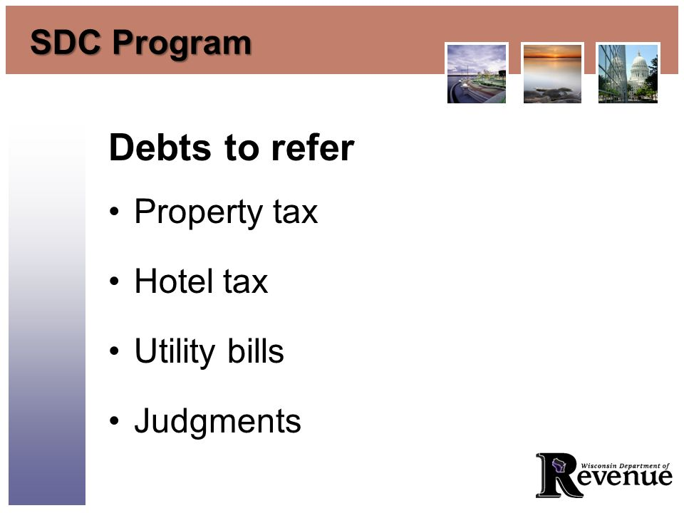 SDC Program Debts to refer Property tax Hotel tax Utility bills Judgments